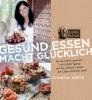 <b>Chantal  Voets</b>,Gesund essen macht gl�cklich: Chantal Voets