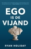 <b>Ryan  Holiday</b>,Ego is de vijand