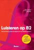 <b>Joke  Olie, Freek  Bakker, Alice van Kalsbeek</b>,Luisteren op B2