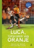 Gerard van Gemert ,Luca, topscorer van Oranje- dyslexie uitgave