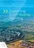 Dr.Ir. T. van Dijk, Dr. F.M.G. van Kann, Prof.Dr. J.  Woltjer,Explaining Dutch Spatial Planning