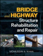 Khan, Mohiuddin A. Bridge and Highway Structure Rehabilitation and Repair