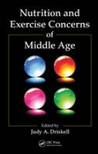 Judy A. Driskell Nutrition and Exercise Concerns of Middle Age
