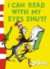 Seuss, Dr. Dr. Seuss I Can Read with My Eyes Shut