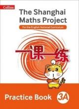 Shanghai Maths - The Shanghai Maths Project Practice Book 3a