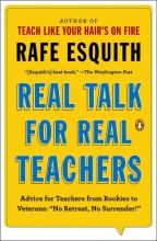Esquith, Rafe Real Talk for Real Teachers