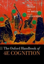 Albert (Full Professor, Philosophy of Mind, Full Professor, Philosophy of Mind, Ruhr-University Bochum) Newen,   Leon (Associate Professor in Philsophy of Mind and Language, Associate Professor in Philsophy of Mind and Language, Radboud University) De Br The Oxford Handbook of 4E Cognition
