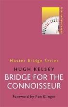 Hugh Kelsey Bridge for the Connoisseur
