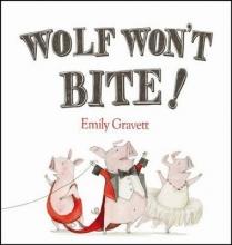 Gravett, Emily Wolf Won`t Bite!