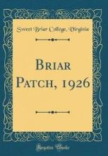 Virginia, Sweet Briar College Virginia, S: Briar Patch, 1926 (Classic Reprint)