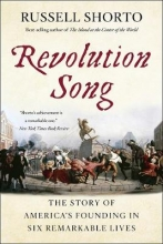 Shorto, Russell Revolution Song - The Story of America`s Founding in Six Remarkable Lives