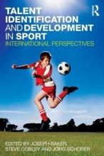 Baker, Joseph Talent Identification and Development in Sport