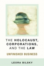 Bilsky, Leora Yedida The Holocaust, Corporations, and the Law