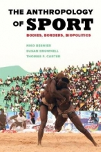 Brownell, Susan The Anthropology of Sport - Bodies, Borders, Biopolitics