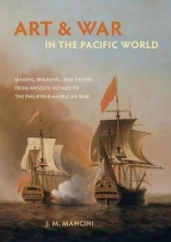 J.M. Mancini Art and War in the Pacific World