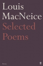 Louis MacNeice,   Edna Longley,   Michael Longley Selected Poems