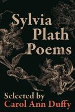 Sylvia,Plath Sylvia Plath Poems Chosen by Carol Ann Duffy