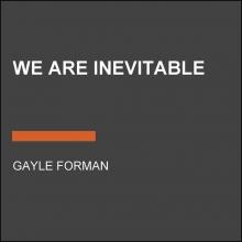 Gayle Forman, We Are Inevitable