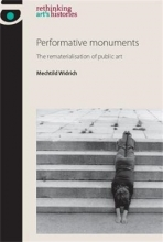 Mechtild Widrich Performative Monuments