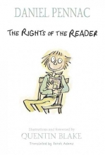 Pennac, Daniel The Rights of the Reader the Rights of the Reader
