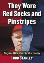 Stanley, Todd They Wore Red Socks and Pinstripes