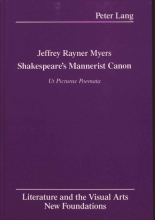 Jeffrey Rayner Myers Shakespeare`s Mannerist Canon