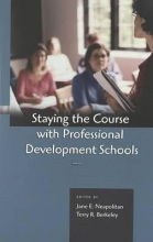 Jane E. Neapolitan,   Terry R. Berkeley Staying the Course with Professional Development Schools