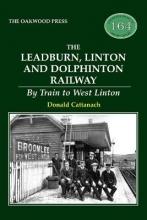 Donald Cattanach The Leadburn, Linton and Dolphinton Railway