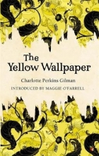 Gilman, Charlotte Yellow Wallpaper
