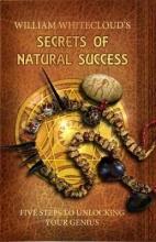 William (William Whitecloud) Whitecloud Secrets of Natural Success
