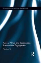 Yanzhuo Xu China, Africa and Responsible International Engagement