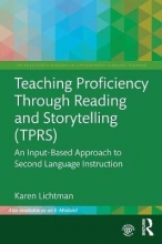 Karen (Assistant Professor in the Department of Foreign Languages and Literatures at Northern Illinois University, USA.) Lichtman Teaching Proficiency Through Reading and Storytelling (TPRS)