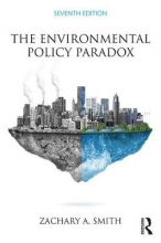 Zachary A. (Northern Arizona University, USA) Smith The Environmental Policy Paradox
