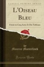 Maeterlinck, Maurice L`Oiseau Bleu