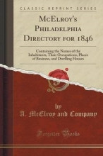 Company, A. Mcelroy And Company, A: McElroy`s Philadelphia Directory for 1846