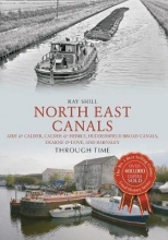 Ray Shill North East Canals Through Time