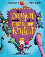 Woollard, Elli Dragon and the Nibblesome Knight