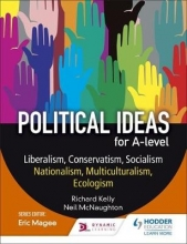 McNaughton, Neil Political ideas for A Level: Liberalism, Conservatism, Socia