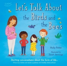 Molly Potter Let`s Talk About the Birds and the Bees