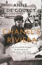 Anne de Courcy Chanel`s Riviera