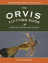 Tom Rosenbauer The Orvis Fly-Tying Guide
