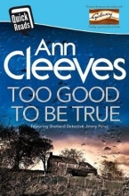 Cleeves, Ann Too Good To Be True