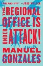 Gonzales, Manuel The Regional Office Is Under Attack!