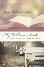 Smith, Janna Malamud My Father Is a Book