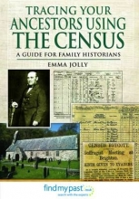 Emma Jolly Tracing Your Ancestors Using the Census