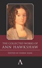 Hawkshaw, Ann The Collected Works of Ann Hawkshaw