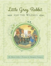 Uttley, Alison Little Grey Rabbit: Rabbit and the Weasels