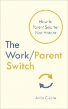 Anita Cleare The Work/Parent Switch