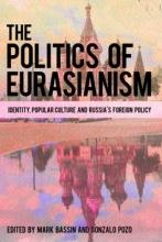 The Politics of Eurasianism