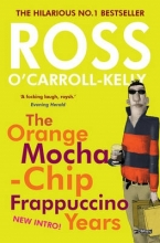 O`Carroll Kelly, Ross Ross O`Carroll-Kelly: The Orange Mocha-Chip Frappuccino Year